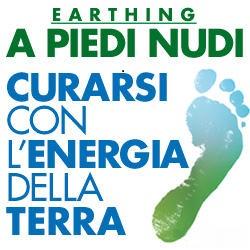 Earthing - A Piedi Nudi - Curarsi con l'energia della Terra